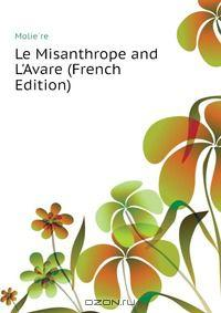 Le Misanthrope and L'Avare (French Edition)