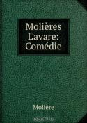 Molieres L'avare: Comedie