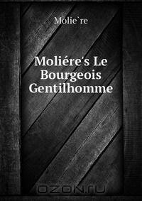 Moliere's Le Bourgeois Gentilhomme