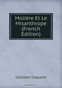 Moliere Et Le Misanthrope (French Edition)